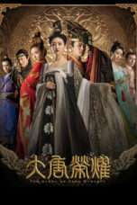 Nonton Streaming Download Drama The Glory of Tang Dynasty (2017) Subtitle Indonesia