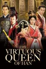 Nonton Streaming Download Drama The Virtuous Queen of Han (2014) Subtitle Indonesia