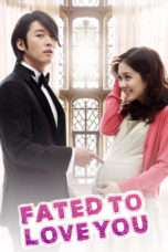 Nonton Streaming Download Drama Fated to Love You (2014) Subtitle Indonesia
