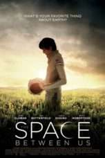 Nonton Streaming Download Drama The Space Between Us (2017) jf Subtitle Indonesia