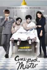 Nonton Streaming Download Drama Come Back, Mister (2016) Subtitle Indonesia