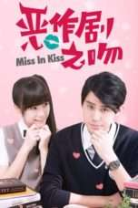 Nonton Streaming Download Drama Miss in Kiss (2016) Subtitle Indonesia