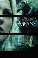 Nonton Streaming Download Drama By Any Means (2017) Subtitle Indonesia