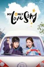 Nonton Streaming Download Drama My Only Love Song (2017) Subtitle Indonesia