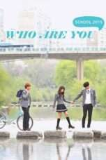 Nonton Streaming Download Drama Who Are You: School (2015) Subtitle Indonesia