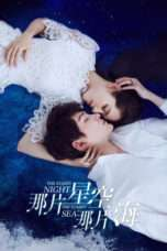 Nonton Streaming Download Drama The Starry Night, The Starry Sea (2017) Subtitle Indonesia