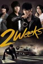 Nonton Streaming Download Drama Two Weeks (2013) Subtitle Indonesia
