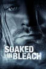 Nonton Streaming Download Drama Soaked in Bleach (2015) che Subtitle Indonesia