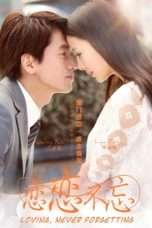 Nonton Streaming Download Drama Loving, Never Forgetting (2014) Subtitle Indonesia