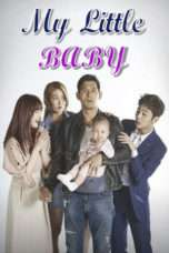Nonton Streaming Download Drama My Little Baby (2016) Subtitle Indonesia