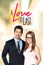 Nonton Streaming Download Drama A Love to Last (2017) Subtitle Indonesia