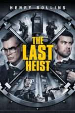 Nonton Streaming Download Drama The Last Heist (2016) Subtitle Indonesia