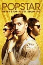 Nonton Streaming Download Drama Popstar: Never Stop Never Stopping (2016) Subtitle Indonesia