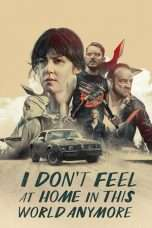 Nonton Streaming Download Drama I Don't Feel at Home in This World Anymore (2017) jf Subtitle Indonesia