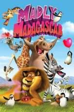 Nonton Streaming Download Drama Madly Madagascar (2013) Subtitle Indonesia