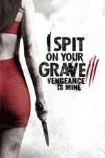 Nonton Streaming Download Drama I Spit on Your Grave III: Vengeance is Mine (2015) Subtitle Indonesia