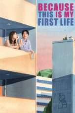 Nonton Streaming Download Drama Because This Is My First Life (2017) Subtitle Indonesia
