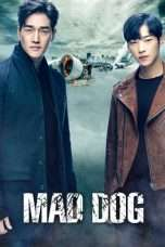 Nonton Streaming Download Drama Mad Dog (2017) Subtitle Indonesia