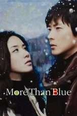 Nonton Streaming Download Drama More Than Blue (2009) Subtitle Indonesia