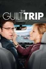 Nonton Streaming Download Drama The Guilt Trip (2012) jf Subtitle Indonesia