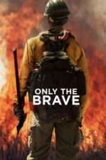 Nonton Streaming Download Drama Only the Brave (2017) jf Subtitle Indonesia