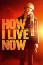 Nonton Streaming Download Drama How I Live Now (2013) Subtitle Indonesia