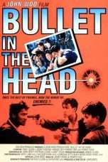 Nonton Streaming Download Drama Bullet in the Head (1990) gt Subtitle Indonesia