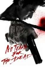 Nonton Streaming Download Drama No Tears for the Dead (2014) jf Subtitle Indonesia
