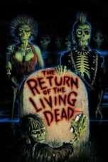 Nonton Streaming Download Drama The Return of the Living Dead (1985) Subtitle Indonesia