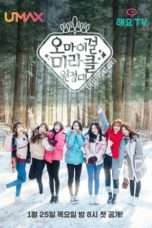 Nonton Streaming Download Drama Oh My Girl Miracle Expedition (2018) Subtitle Indonesia