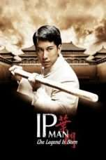 Nonton Streaming Download Drama The Legend Is Born: Ip Man (2010) hd Subtitle Indonesia
