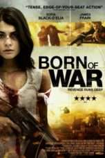 Nonton Streaming Download Drama Born Of War (2013) Subtitle Indonesia