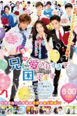 Nonton Streaming Download Drama My Brother Loves Me Too Much (2017) Subtitle Indonesia