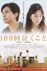 Nonton Streaming Download Drama Crying 100 Times – Every Raindrop Falls (2013) Subtitle Indonesia
