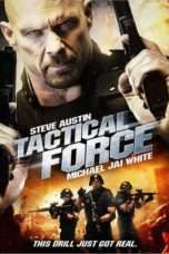 Nonton Streaming Download Drama Tactical Force (2011) Subtitle Indonesia