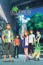 Nonton Streaming Download Drama Anohana: The Flower We Saw That Day – The Movie (2013) Subtitle Indonesia