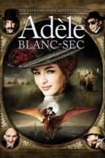 Nonton Streaming Download Drama The Extraordinary Adventures of Adele Blanc-Sec (2010) Subtitle Indonesia