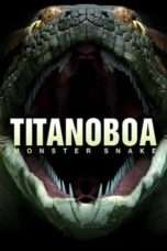 Nonton Streaming Download Drama Titanoboa: Monster Snake (2012) jf Subtitle Indonesia