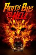 Nonton Streaming Download Drama Party Bus To Hell (2018) Subtitle Indonesia