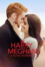 Nonton Streaming Download Drama Harry & Meghan: A Royal Romance (2018) Subtitle Indonesia