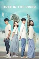 Nonton Streaming Download Drama Tree in the River (2018) Subtitle Indonesia