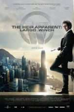 Nonton Streaming Download Drama The Heir Apparent: Largo Winch (2008) gt Subtitle Indonesia