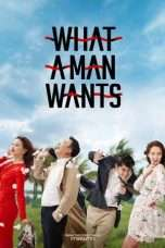 Nonton Streaming Download Drama What a Man Wants (2018) Subtitle Indonesia