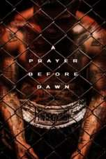 Nonton Streaming Download Drama A Prayer Before Dawn (2017) Subtitle Indonesia