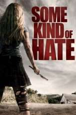 Nonton Streaming Download Drama Some Kind of Hate (2015) Subtitle Indonesia