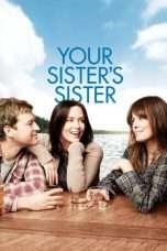 Nonton Streaming Download Drama Your Sister's Sister (2011) Subtitle Indonesia