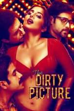 Nonton Streaming Download Drama The Dirty Picture (2011) Subtitle Indonesia