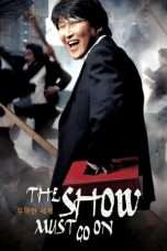 Nonton Streaming Download Drama The Show Must Go On (2007) hd Subtitle Indonesia