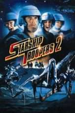 Nonton Streaming Download Drama Starship Troopers 2: Hero of the Federation (2004) Subtitle Indonesia