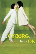 Nonton Streaming Download Drama I'm a Cyborg, But That's OK (2006) Subtitle Indonesia